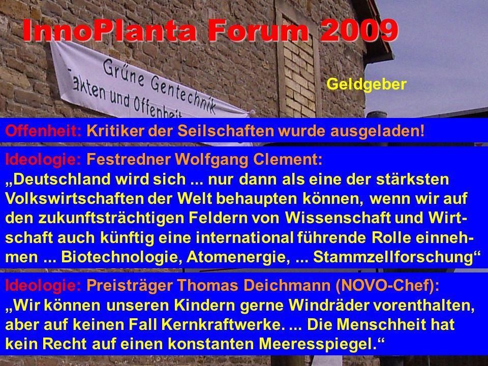 Lobby: InnoPlanta e.V. Der Lobbyverband als Seilschaft aus allen Ecken: Behörden, Geldgeber, Firmen, Parteien (vor allem FDP) Gefördert u.a. vom BMBF