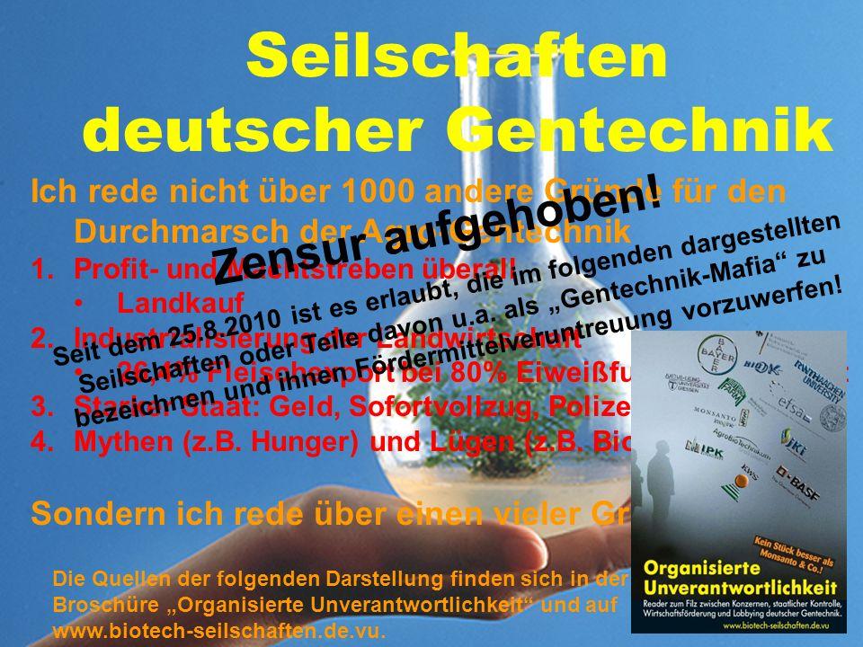 Seilschaften deutscher Gentechnik Der folgende Vortrag informiert über die Verflechtungen zwischen Behörden, Konzernen, Forschung und Lobbyisten in de