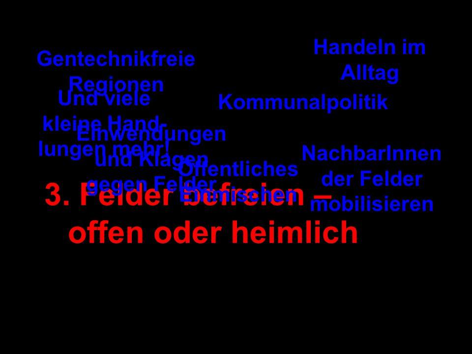 AgroBio- Technikum (Groß Lüsewitz) BioTechFarm (Üplingen), KWS (Dreileben), JKI, IPK und Amflorafeld Felder von JKI und RWTH Aachen (Braunschweig) BAS