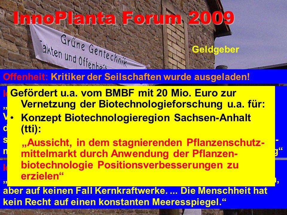 Lobby: InnoPlanta e.V. Der Lobbyverband als Seilschaft aus allen Ecken: Behörden, Geldgeber, Firmen (u.a. Bayer), Parteien (vor allem FDP)