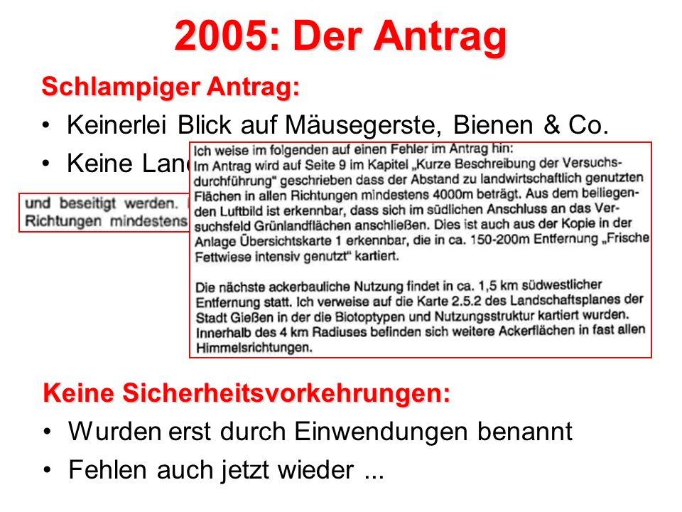 2005: Der Antrag Schlampiger Antrag: Keinerlei Blick auf Mäusegerste, Bienen & Co.