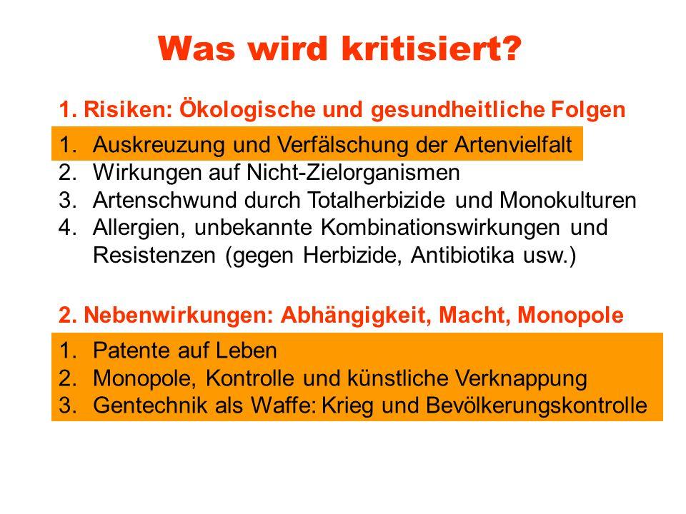Wie und was wird manipuliert? 1.Eigenschaften der Pflanze: Ertrag, Zusammensetzung der Nährstoffe 2.Widerstandskraft gegen Krankheiten/Schädlinge 3.Re