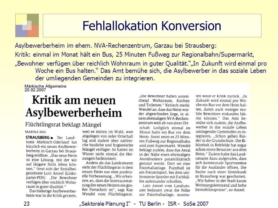 23Sektorale Planung I - TU Berlin - ISR - SoSe 2007 Fehlallokation Konversion Asylbewerberheim im ehem. NVA-Rechenzentrum, Garzau bei Strausberg: Krit