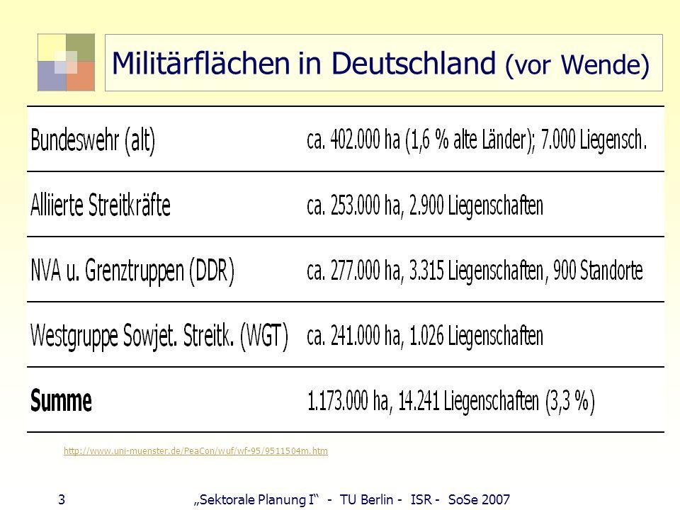 3Sektorale Planung I - TU Berlin - ISR - SoSe 2007 Militärflächen in Deutschland (vor Wende) http://www.uni-muenster.de/PeaCon/wuf/wf-95/9511504m.htm