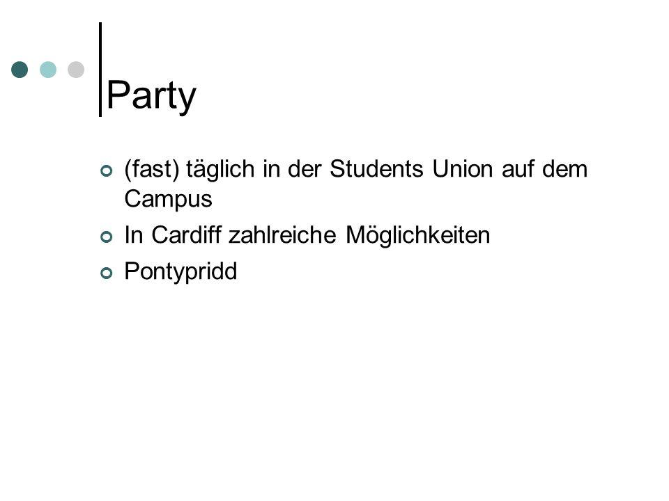 Party (fast) täglich in der Students Union auf dem Campus In Cardiff zahlreiche Möglichkeiten Pontypridd