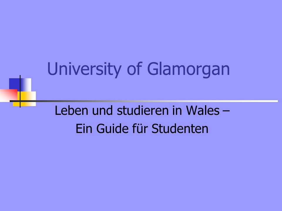 University of Glamorgan Leben und studieren in Wales – Ein Guide für Studenten