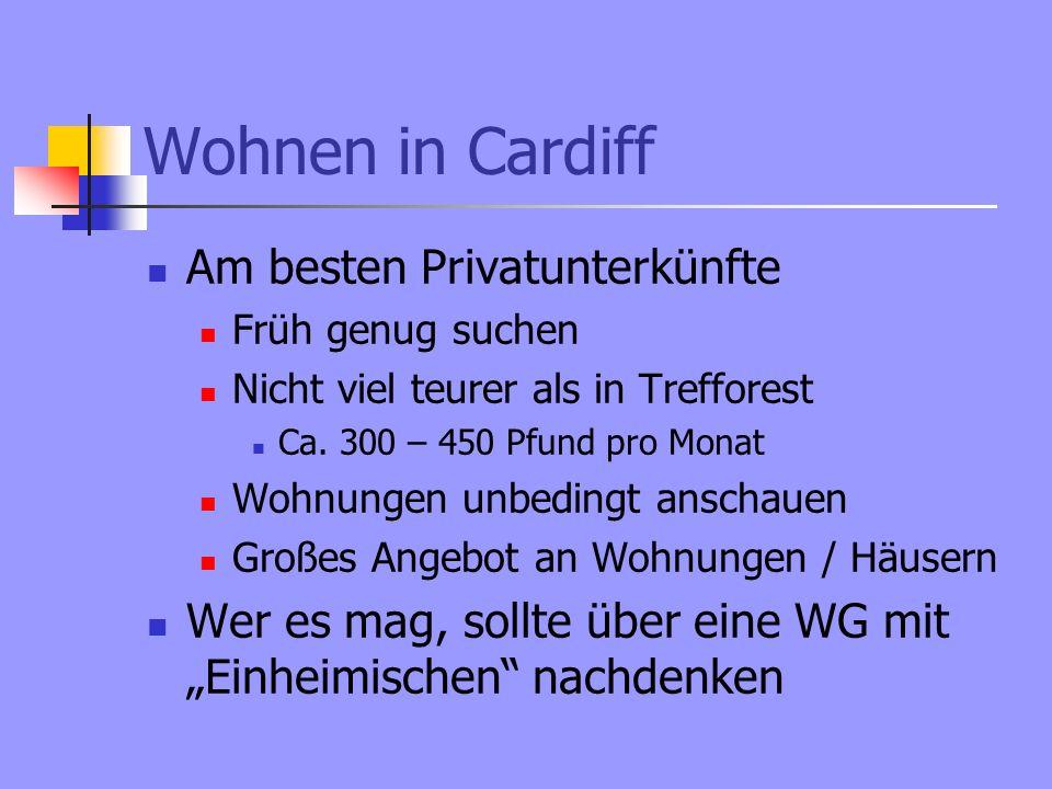 Wohnen in Cardiff Am besten Privatunterkünfte Früh genug suchen Nicht viel teurer als in Trefforest Ca.