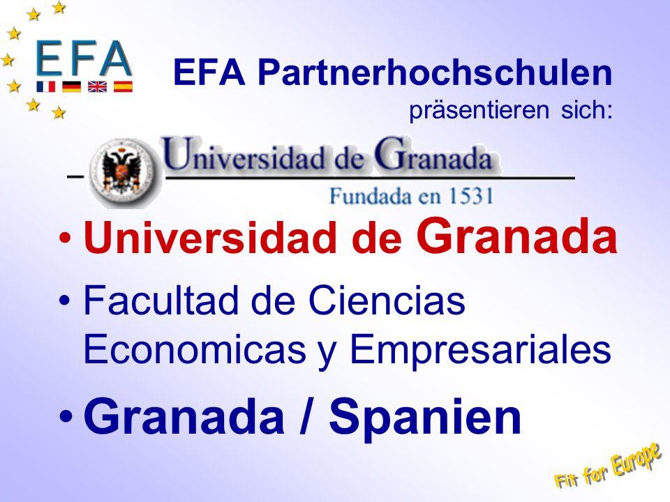EFA Partnerhochschulen präsentieren sich: Universidad de Granada Facultad de Ciencias Economicas y Empresariales Granada / Spanien