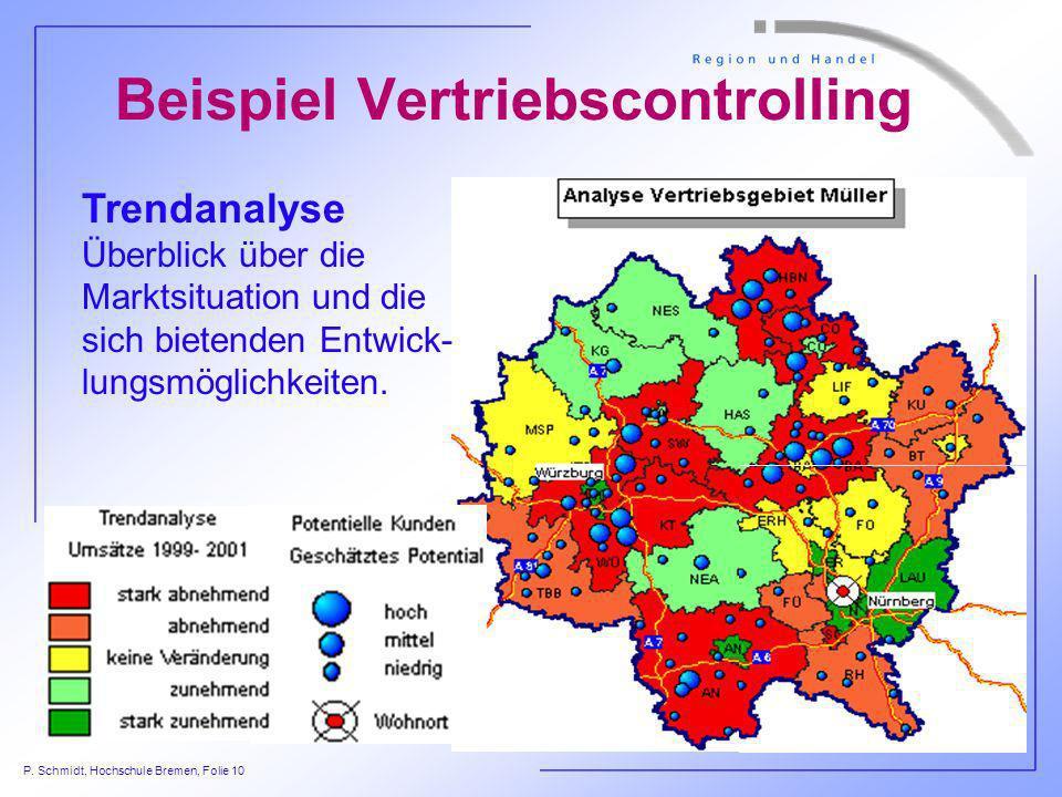 P. Schmidt, Hochschule Bremen, Folie 10 Trendanalyse Überblick über die Marktsituation und die sich bietenden Entwick- lungsmöglichkeiten. Beispiel Ve