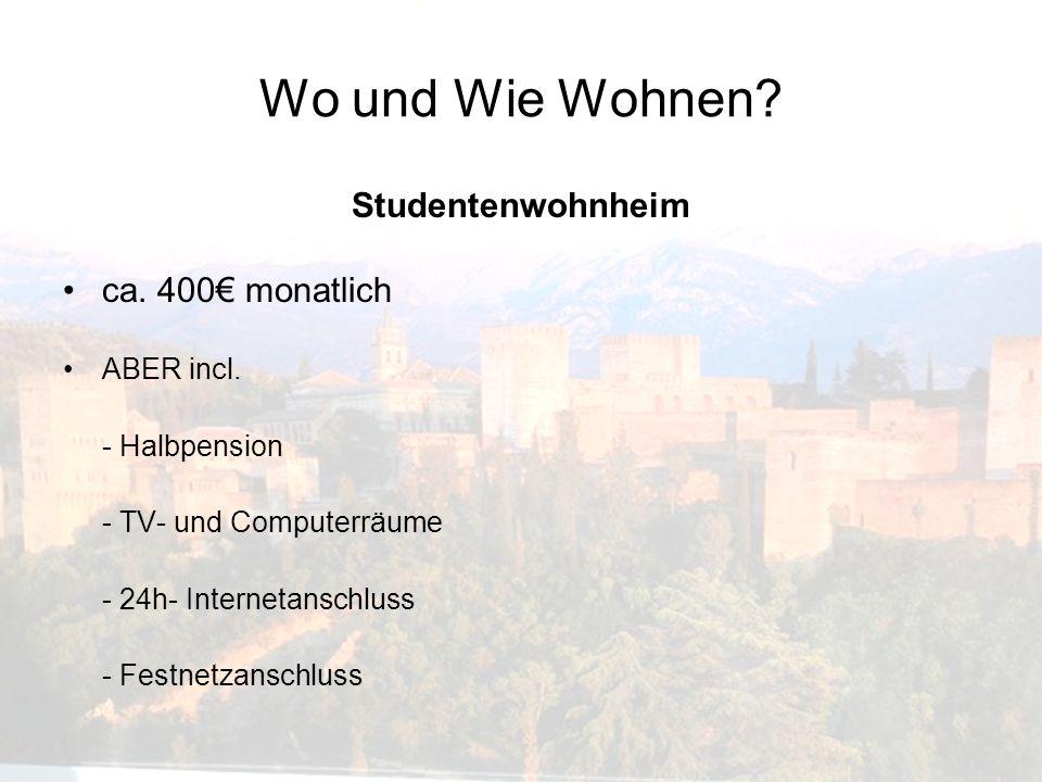 Wo und Wie Wohnen? Studentenwohnheim ca. 400 monatlich ABER incl. - Halbpension - TV- und Computerräume - 24h- Internetanschluss - Festnetzanschluss