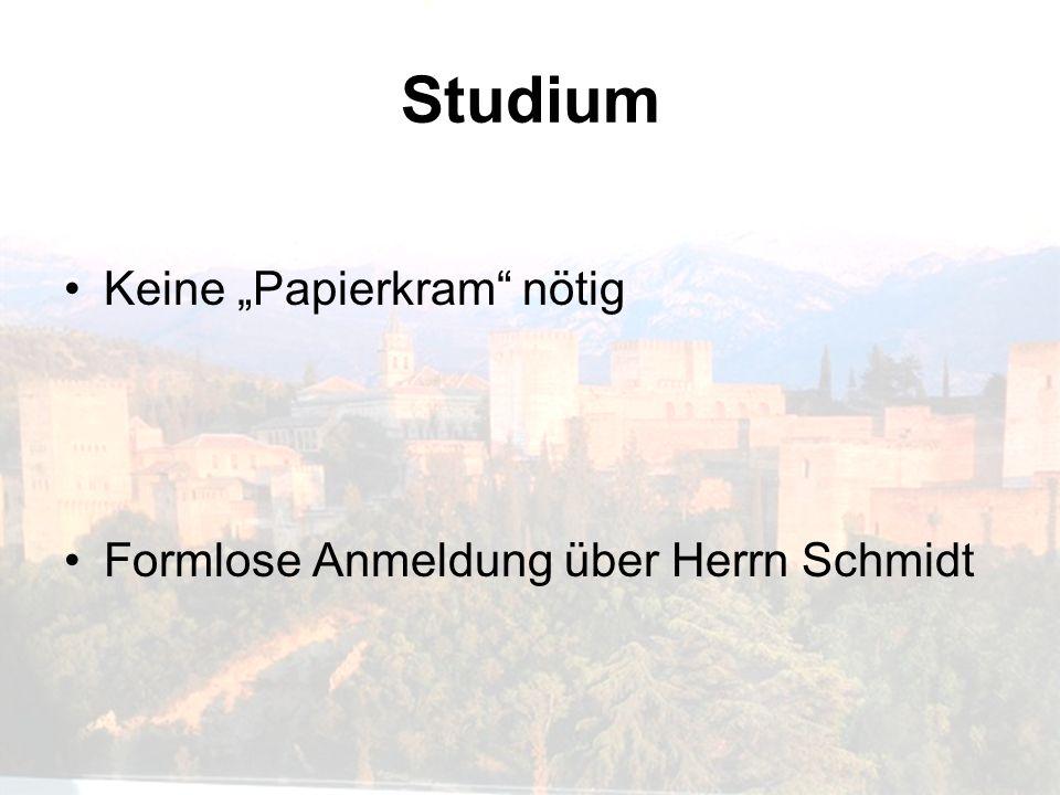 Studium Keine Papierkram nötig Formlose Anmeldung über Herrn Schmidt