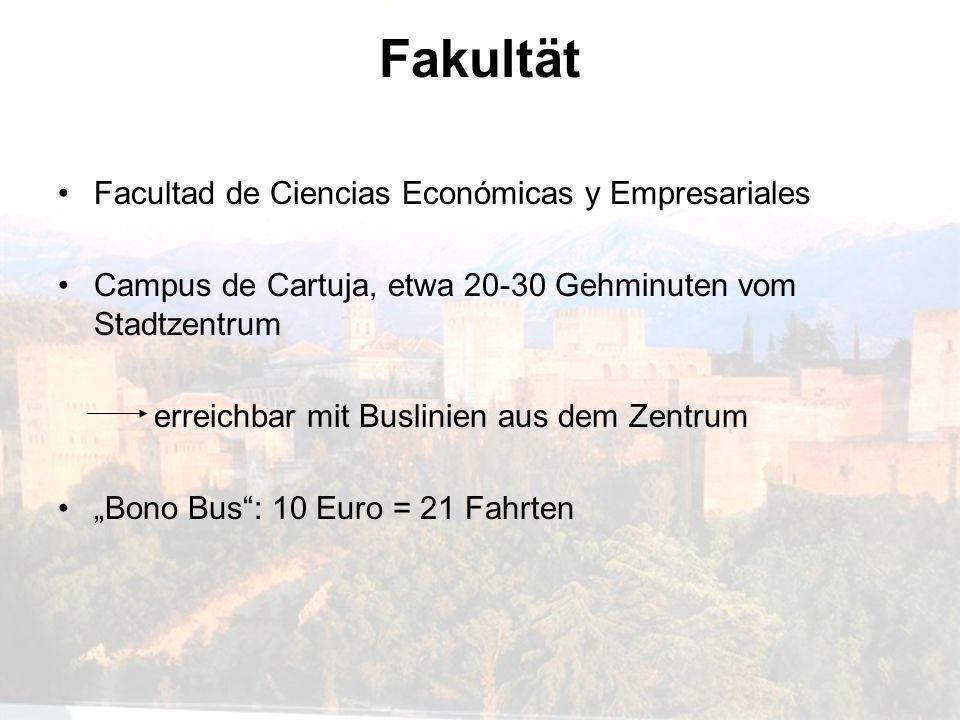 Fakultät Facultad de Ciencias Económicas y Empresariales Campus de Cartuja, etwa 20-30 Gehminuten vom Stadtzentrum erreichbar mit Buslinien aus dem Ze