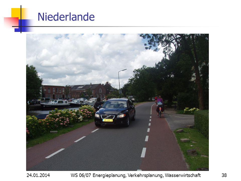 24.01.2014 WS 06/07 Energieplanung, Verkehrsplanung, Wasserwirtschaft 38 Niederlande