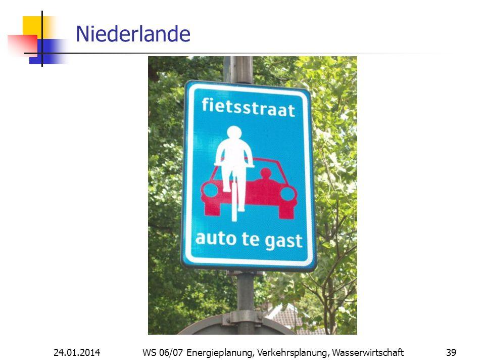 24.01.2014 WS 06/07 Energieplanung, Verkehrsplanung, Wasserwirtschaft 39 Niederlande