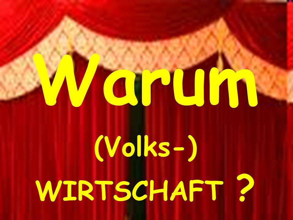 P. Schmidt, HS Bremen - Folie 2 Warum (Volks-) WIRTSCHAFT ?