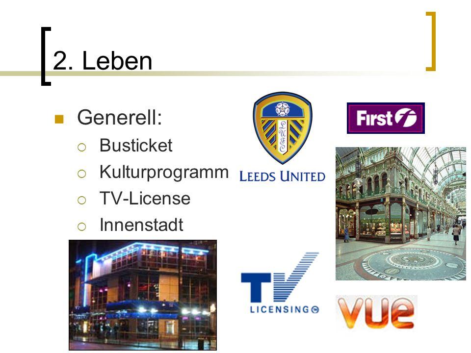 2. Leben Generell: Busticket Kulturprogramm TV-License Innenstadt