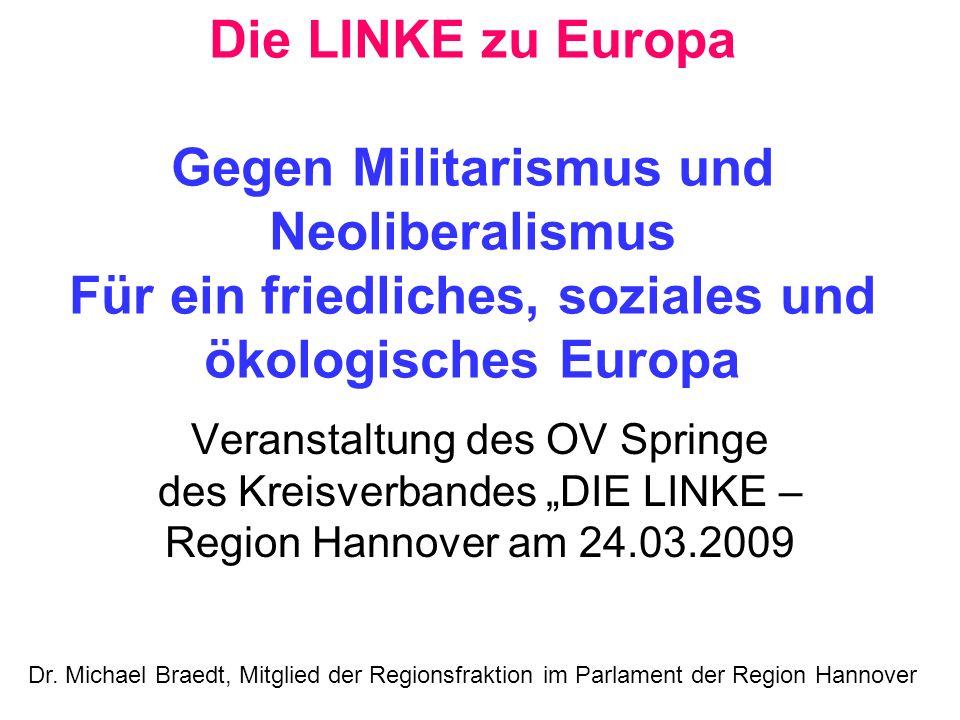 Die LINKE zu Europa Gegen Militarismus und Neoliberalismus Für ein friedliches, soziales und ökologisches Europa Veranstaltung des OV Springe des Krei