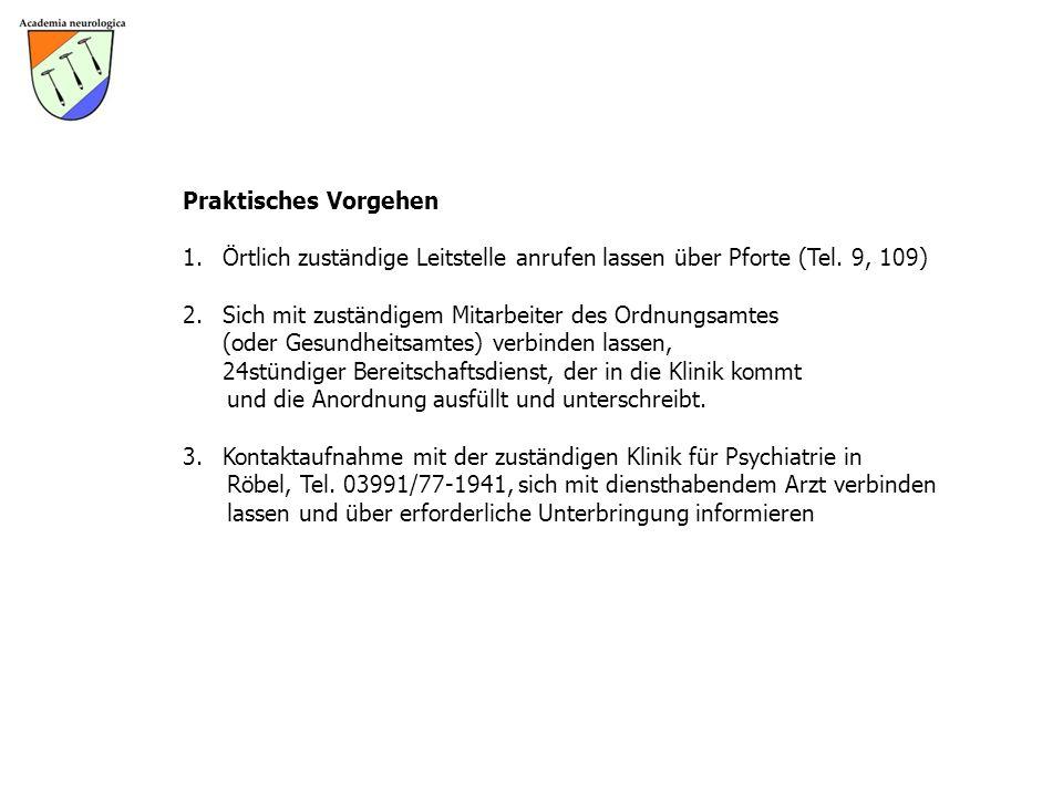 Praktisches Vorgehen 1.Örtlich zuständige Leitstelle anrufen lassen über Pforte (Tel. 9, 109) 2.Sich mit zuständigem Mitarbeiter des Ordnungsamtes (od