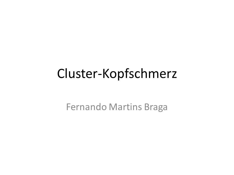 Cluster-Kopfschmerz Fernando Martins Braga