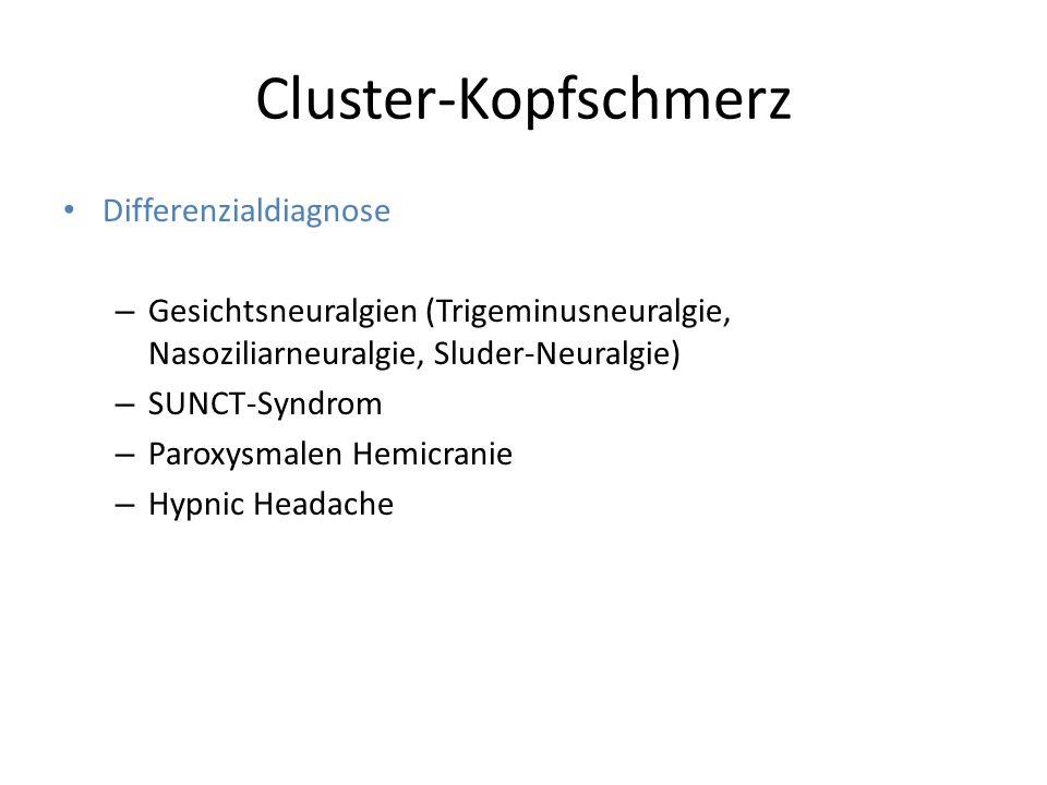 Cluster-Kopfschmerz Differenzialdiagnose – Gesichtsneuralgien (Trigeminusneuralgie, Nasoziliarneuralgie, Sluder-Neuralgie) – SUNCT-Syndrom – Paroxysma