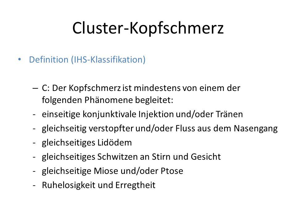 Cluster-Kopfschmerz Definition (IHS-Klassifikation) – C: Der Kopfschmerz ist mindestens von einem der folgenden Phänomene begleitet: -einseitige konju