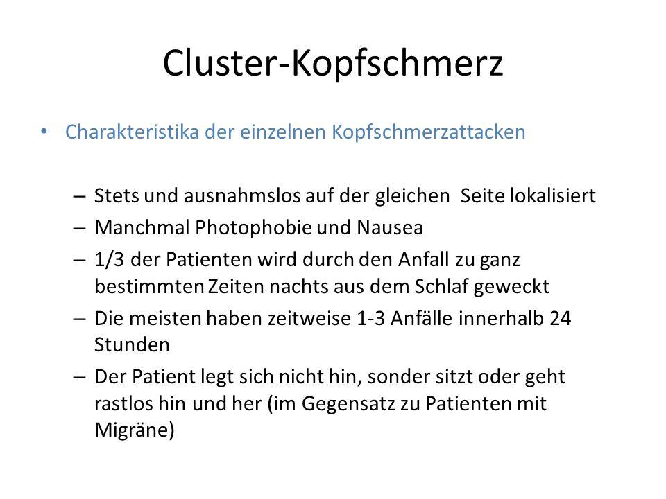 Cluster-Kopfschmerz Charakteristika der einzelnen Kopfschmerzattacken – Stets und ausnahmslos auf der gleichen Seite lokalisiert – Manchmal Photophobi