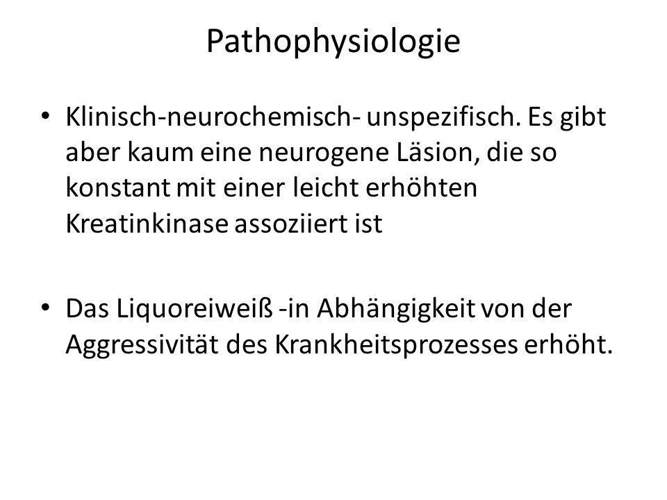 Pathophysiologie Klinisch-neurochemisch- unspezifisch.