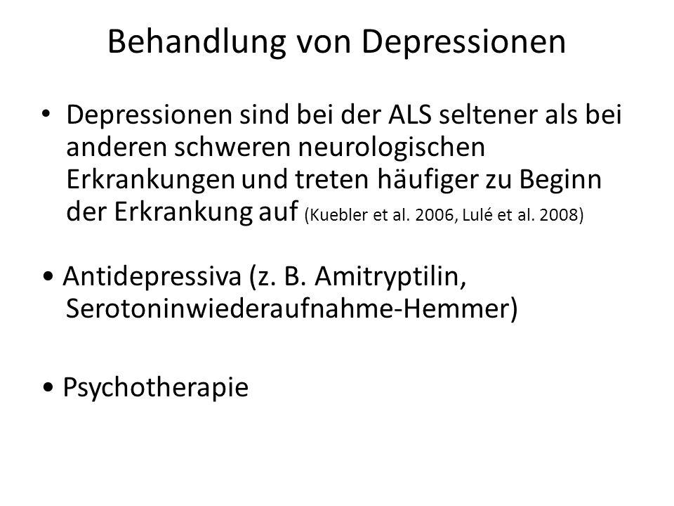 Behandlung von Depressionen Depressionen sind bei der ALS seltener als bei anderen schweren neurologischen Erkrankungen und treten häufiger zu Beginn der Erkrankung auf (Kuebler et al.