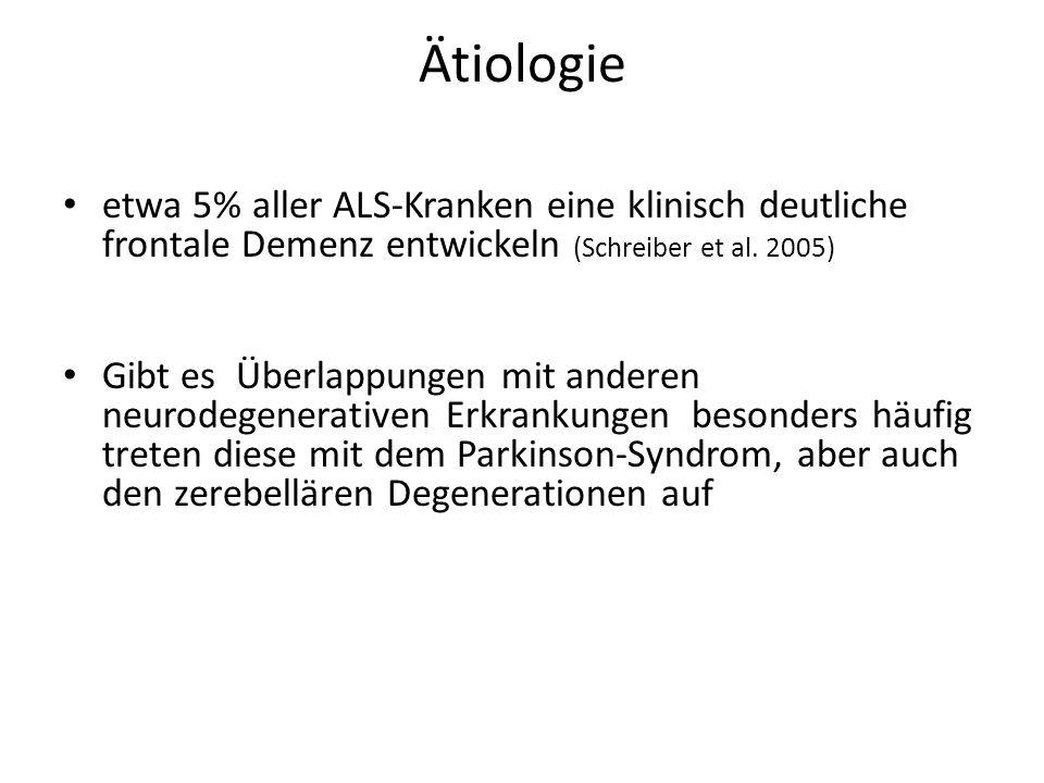 Ätiologie etwa 5% aller ALS-Kranken eine klinisch deutliche frontale Demenz entwickeln (Schreiber et al.