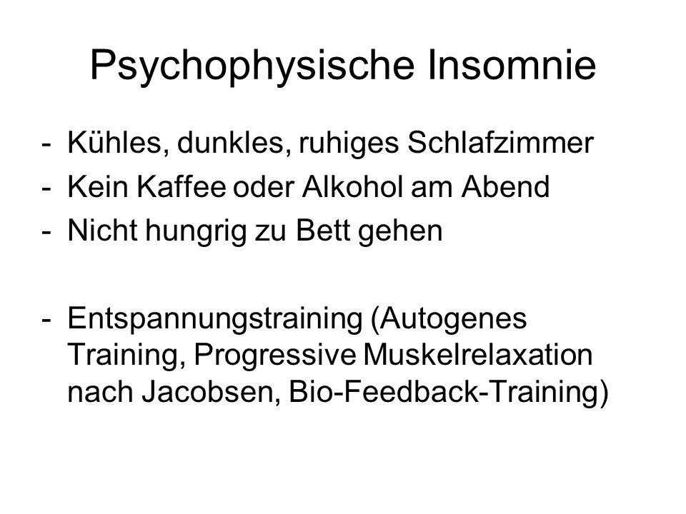 Psychophysische Insomnie -Kühles, dunkles, ruhiges Schlafzimmer -Kein Kaffee oder Alkohol am Abend -Nicht hungrig zu Bett gehen -Entspannungstraining