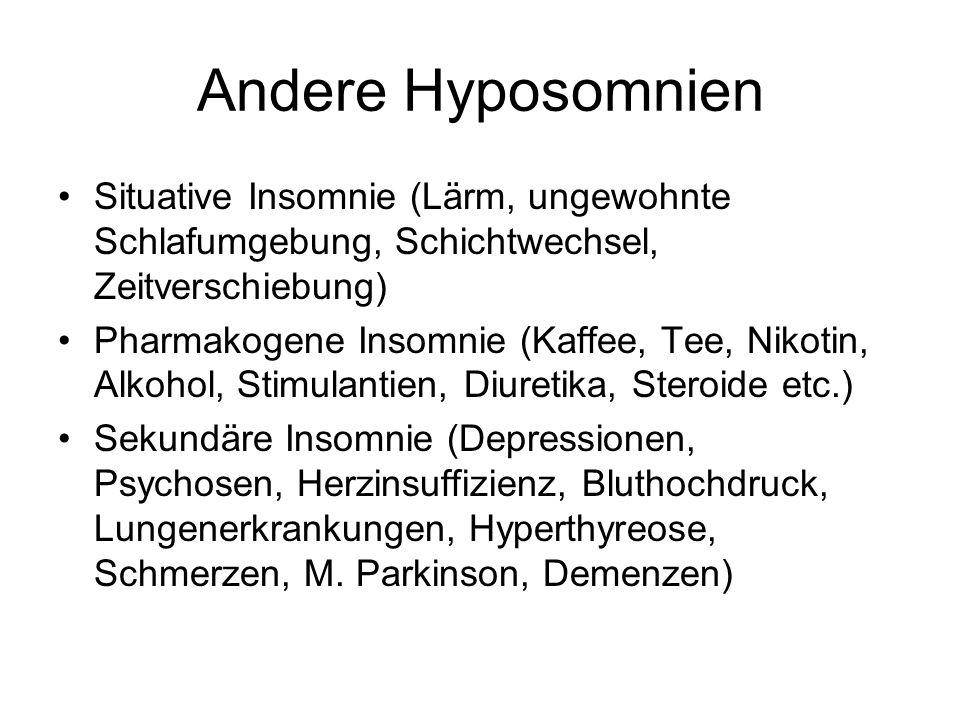 Andere Hyposomnien Situative Insomnie (Lärm, ungewohnte Schlafumgebung, Schichtwechsel, Zeitverschiebung) Pharmakogene Insomnie (Kaffee, Tee, Nikotin,