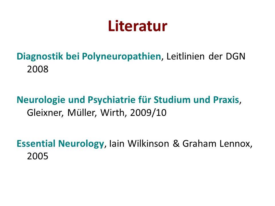Literatur Diagnostik bei Polyneuropathien, Leitlinien der DGN 2008 Neurologie und Psychiatrie für Studium und Praxis, Gleixner, Müller, Wirth, 2009/10