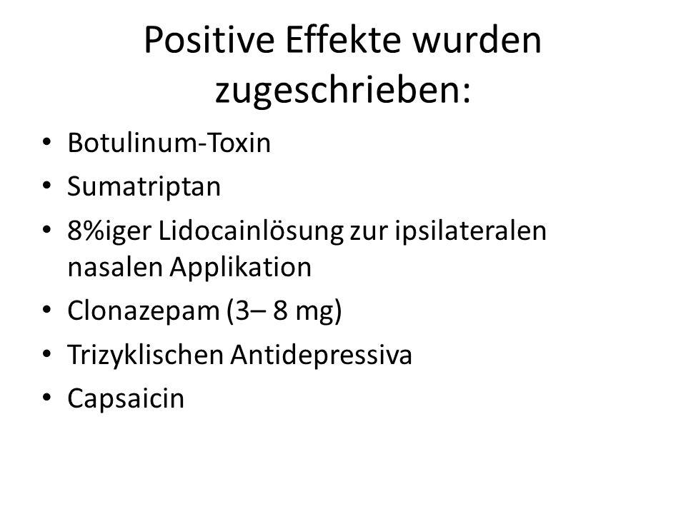 Positive Effekte wurden zugeschrieben: Botulinum-Toxin Sumatriptan 8%iger Lidocainlösung zur ipsilateralen nasalen Applikation Clonazepam (3– 8 mg) Tr