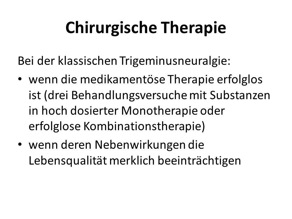 Chirurgische Therapie Bei der klassischen Trigeminusneuralgie: wenn die medikamentöse Therapie erfolglos ist (drei Behandlungsversuche mit Substanzen