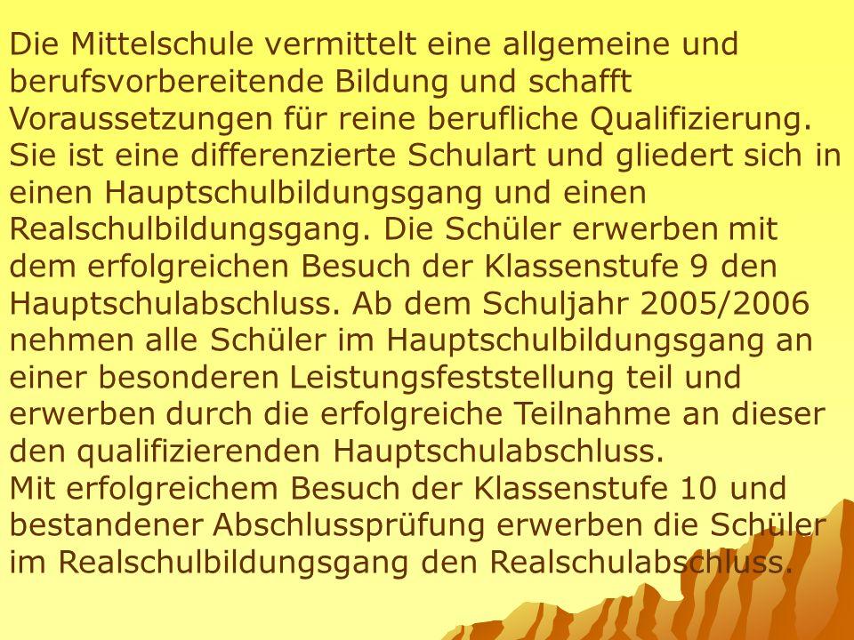 Mittelschulordnung § 2 Aufbau der Mittelschule, (1)Die Klassenstufen 5 und 6 haben orientierende Funktion.
