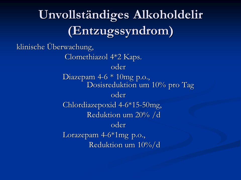 Unvollständiges Alkoholdelir (Entzugssyndrom) klinische Überwachung, klinische Überwachung, Clomethiazol 4*2 Kaps.