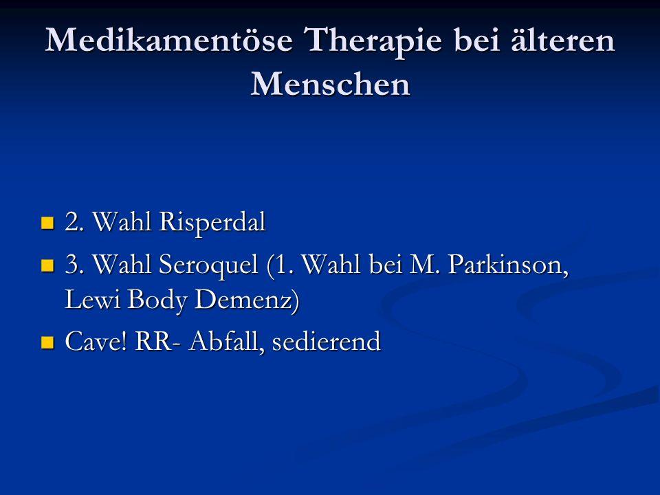 Medikamentöse Therapie bei älteren Menschen 2.Wahl Risperdal 2.