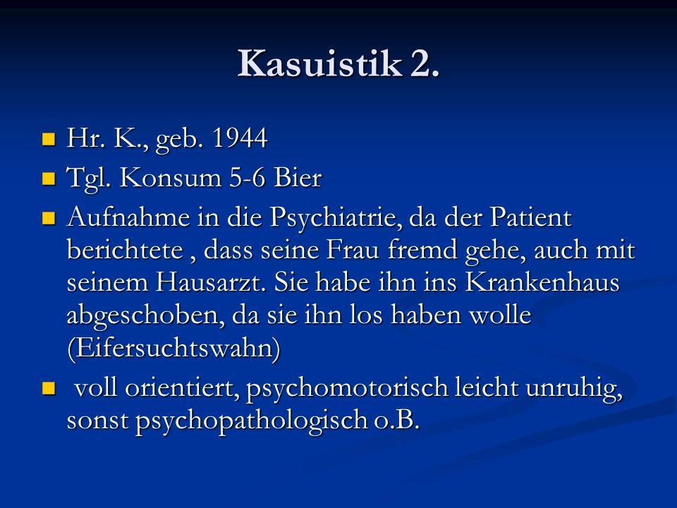 Kasuistik 2.Hr. K., geb. 1944 Hr. K., geb. 1944 Tgl.