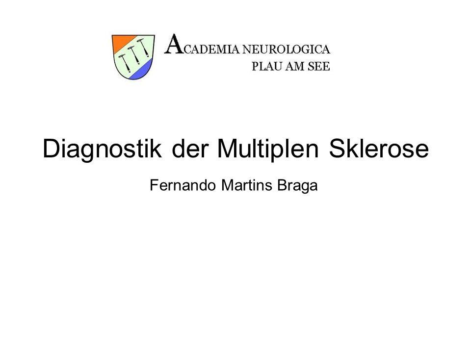 Diagnostik der Multiplen Sklerose Fernando Martins Braga
