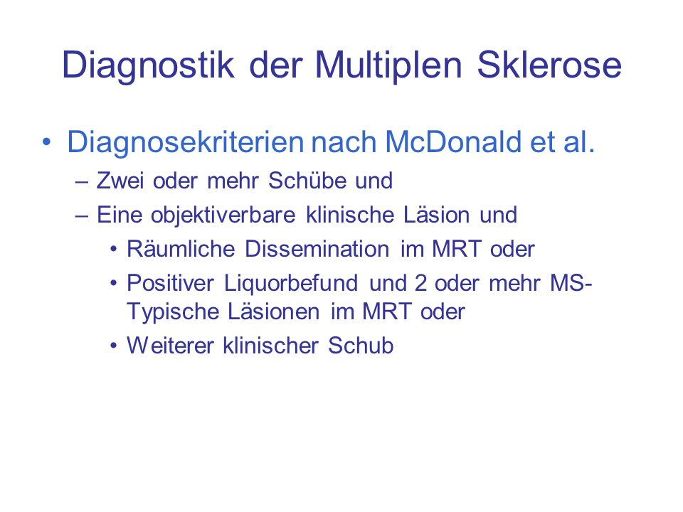 Diagnostik der Multiplen Sklerose Diagnosekriterien nach McDonald et al.