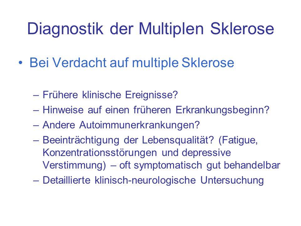 Diagnostik der Multiplen Sklerose Bei Verdacht auf multiple Sklerose –Frühere klinische Ereignisse? –Hinweise auf einen früheren Erkrankungsbeginn? –A
