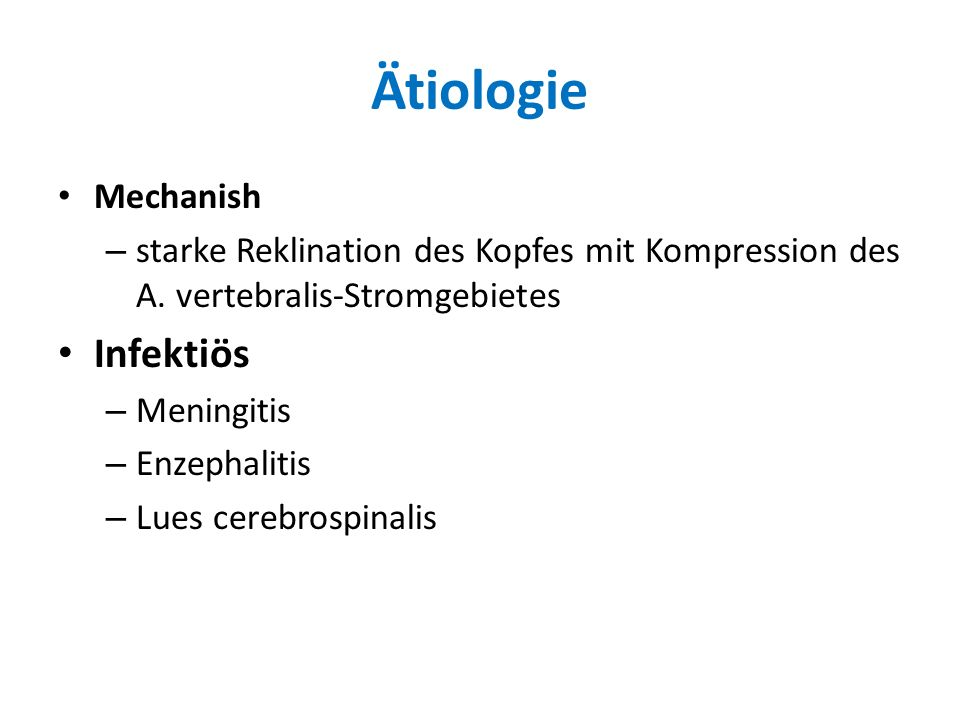 Ätiologie Mechanish – starke Reklination des Kopfes mit Kompression des A.