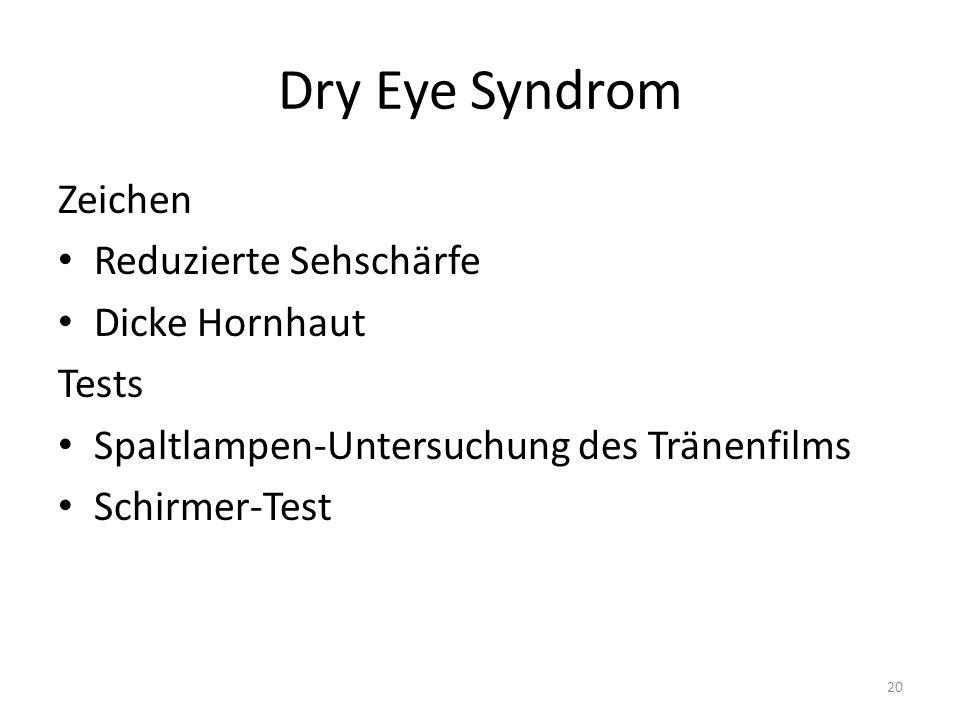Dry Eye Syndrom Zeichen Reduzierte Sehschärfe Dicke Hornhaut Tests Spaltlampen-Untersuchung des Tränenfilms Schirmer-Test 20