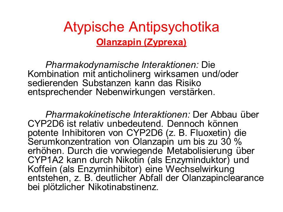 Atypische Antipsychotika Olanzapin (Zyprexa) Pharmakodynamische Interaktionen: Die Kombination mit anticholinerg wirksamen und/oder sedierenden Substa