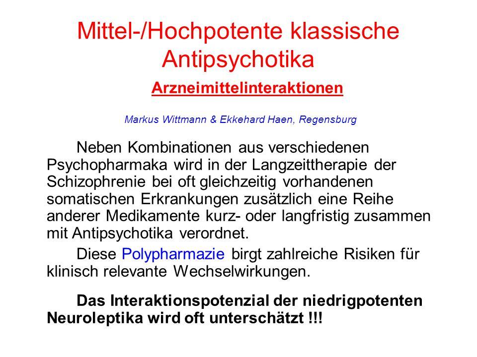 Mittel-/Hochpotente klassische Antipsychotika Melperon Pharmakodynamische Interaktionen: Cave: QT- Verlängerung.