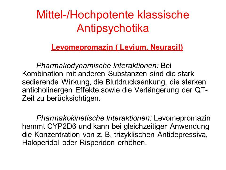 Mittel-/Hochpotente klassische Antipsychotika Promethazin (Atosil, Prothazin) Pharmakodynamische Interaktionen: Als Folge der ausgeprägten anticholinergen Wirkung sind pharmakogene Delirien möglich, vor allem in Kombination mit anderen anticholinergen Substanzen (z.