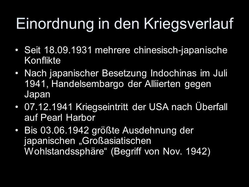 Einordnung in den Kriegsverlauf Seit 18.09.1931 mehrere chinesisch-japanische Konflikte Nach japanischer Besetzung Indochinas im Juli 1941, Handelsemb