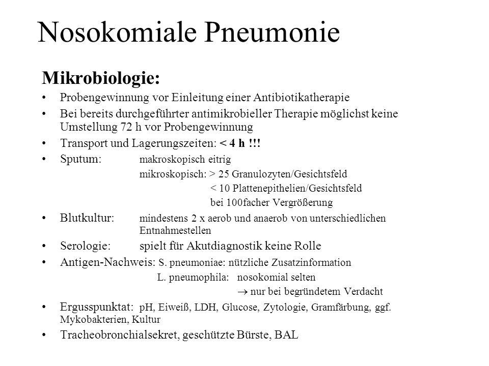 Nosokomiale Pneumonie Mikrobiologie: Probengewinnung vor Einleitung einer Antibiotikatherapie Bei bereits durchgeführter antimikrobieller Therapie mög