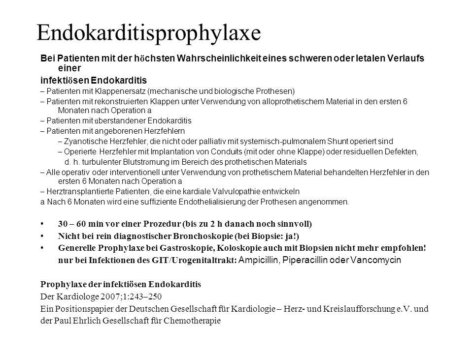 Endokarditisprophylaxe Bei Patienten mit der h ö chsten Wahrscheinlichkeit eines schweren oder letalen Verlaufs einer infekti ö sen Endokarditis – Pat