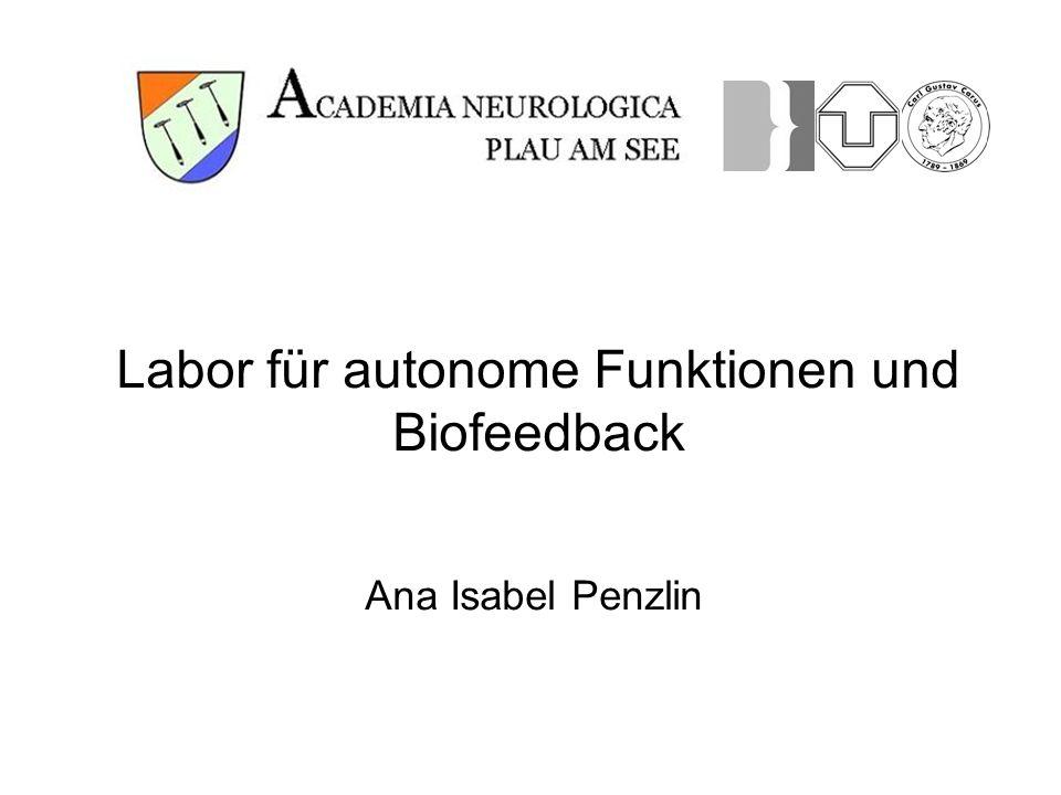 Labor für autonome Funktionen und Biofeedback Ana Isabel Penzlin